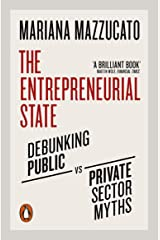 The Entrepreneurial State: Debunking Public vs. Private Sector Myths (English Edition) Format Kindle