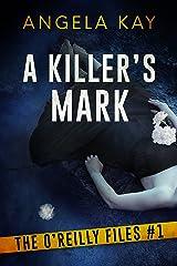 A Killer's Mark: A Serial Killer Thriller (The O'Reilly Files Book 1) Kindle Edition