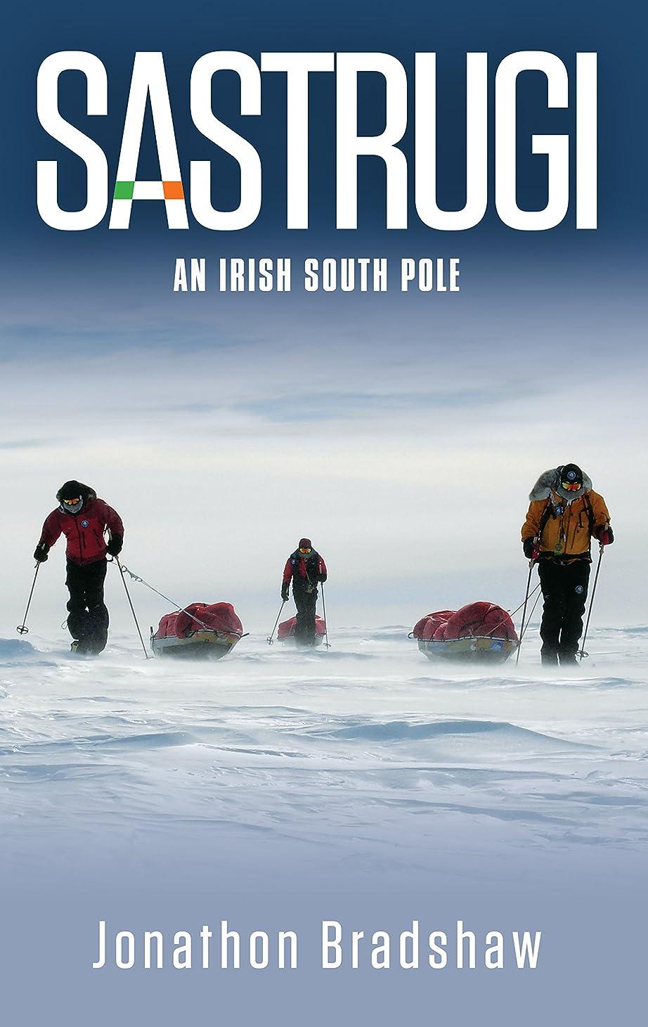 同級生獣期待してSastrugi: An Irish South Pole (English Edition)
