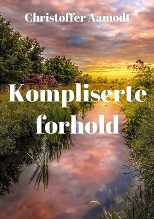 Kompliserte forhold (Norwegian Edition)