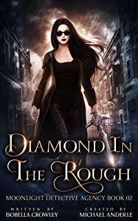 Diamond In The Rough (Moonlight Detective Agency Book 2)
