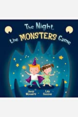 The Night the Monsters Came: A Fun Way to Teach Kids Healthy Habits as Part of Their Bedtime Routine. Also Perfect for Halloween! Kindle Edition