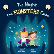 The Night the Monsters Came: A Fun Way to Teach Kids Healthy Habits as Part of Their Bedtime Routine. Also Perfect for Hal...