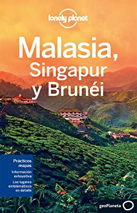 Lonely Planet Malasia, Singapur y Brunei (Travel Guide) (Spanish Edition)