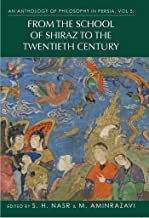 An Anthology of Philosophy in Persia, Vol. 5: From the School of Shiraz to the Twentieth Century