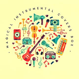 Magical Instrumental Covers Box: Compilation of 15 Instrumental 2019 Covers of Very Popular Songs from Pop to Classical Music, Melodies Played on the Violin, Piano & Guitar