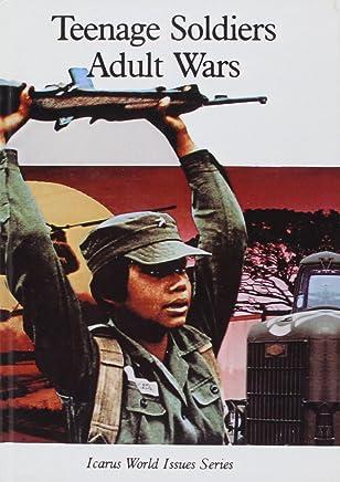 Teenage Soldiers, Adult Wars