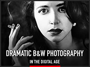Dramatic Black and White Photography in the Digital Age