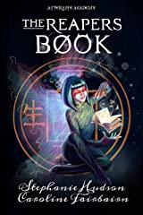 The Reapers Book (Afterlife Academy 3) Kindle Edition