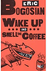 Wake Up and Smell the Coffee Kindle Edition