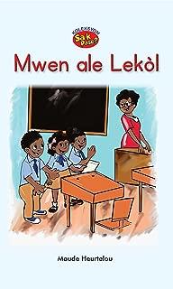 Mwen ale Lekòl (In Haitian Creole) (French Edition)