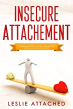 insecure attachment: The search of emotional stability, tools to promote understanding and to lay the foundation for strong and healthy relationships (English Edition)