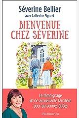 Bienvenue chez Séverine (Documents, témoignages et essais d'actualité) Format Kindle