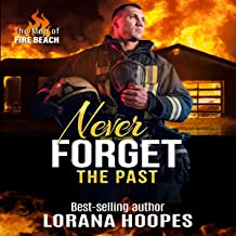 Never Forget the Past: A Clean Romantic Suspense: The Men of Fire Beach, Book 4