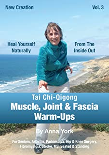 New Creation Tai Chi-Qigong Muscle, Joint & Fascia Warm-Ups: for Seniors, Arthritis, Parkinson's, Hip & Knee Surgery, Fibromyalgia, Stroke, MS, Seated & Standing