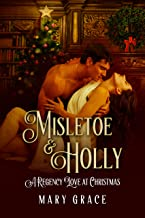 Misletoe & Holly: A Regency Love At Christmas
