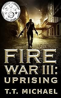 Fire War III: Uprising (Fire War Trilogy Book 3)
