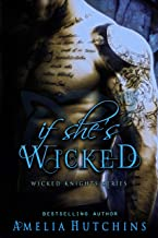 If She's Wicked (Wicked Knights)
