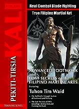 Pekiti Tirsia Kali Advanced Footwork and Lost Secrets of Filipino Martial Arts