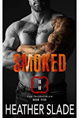 Smoked (The Invincibles Book 5) Kindle Edition
