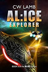ALICE Explorer: Book 6 of the AL:ICE series Kindle Edition