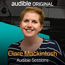 Clare Mackintosh: Audible Sessions: FREE Exclusive Interview