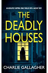 THE DEADLY HOUSES an absolutely gripping crime thriller with a massive twist (Detective Maddie Ives Book 6) Kindle Edition