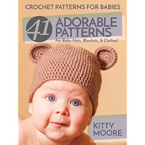 17319eb2175b Crochet Patterns For Babies (2nd Edition)  41 Adorable Patterns For ...