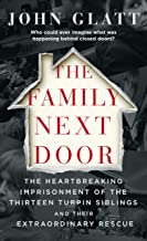 The Family Next Door: The Heartbreaking Imprisonment of the Thirteen Turpin Siblings and Their Extraordinary Rescue PDF