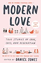 Modern Love, Revised and Updated: True Stories of Love, Loss, and Redemption