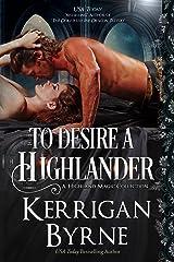 To Desire a Highlander: The MacKay Banshees (A Highland Magic Collection Book 2) Kindle Edition