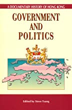 Government and Politics (A Documentary History of Hong Kong)