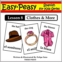 Spanish Lesson 8: Clothes, Shoes, Jewelry & Accessories (Easy-Peasy Spanish For Kids Series)