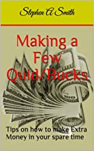 Making a Few Quid/Bucks: Tips on how to make Extra Money in your spare time