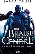 Une braise sous la cendre - tome 2 : Une flamme dans la nuit (French Edition)