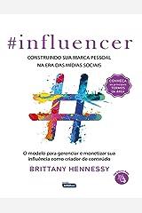 INFLUENCER: Construindo sua marca pessoal na era das mídias sociais Paperback