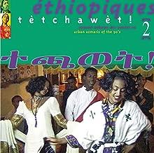 Ethiopiques, Vol. 2: Tetchawet - Urban Azmaris Of The 90's