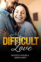 My Difficult Love: Happily Ever After Sensuous Romance (1) Kindle Edition