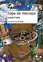 Sopa de marsopa / Soup Porpoise: Unha aventura de Bilbo Bons / An Adventure of Bilbo Bons (Merlin) (Spanish Edition)