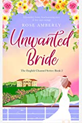 Unwanted Bride: A beautiful, heart-warming love story for 2021 about hope, courage and wedding dresses (English Channel Book 2) (English Edition) Format Kindle