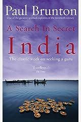 A Search In Secret India: The classic work on seeking a guru Kindle Edition