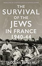 The Survival of the Jews in France, 1940-44 (Comparative Politics and International Studies)