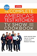 The Complete America's Test Kitchen TV Show Cookbook 2001–2022: Every Recipe from the Hit TV Show Along with Product Ratings Includes the 2022 Season (Complete ATK TV Show Cookbook) Kindle Edition