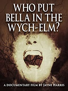Who put Bella in the Wych-Elm? - The Untold Secrets