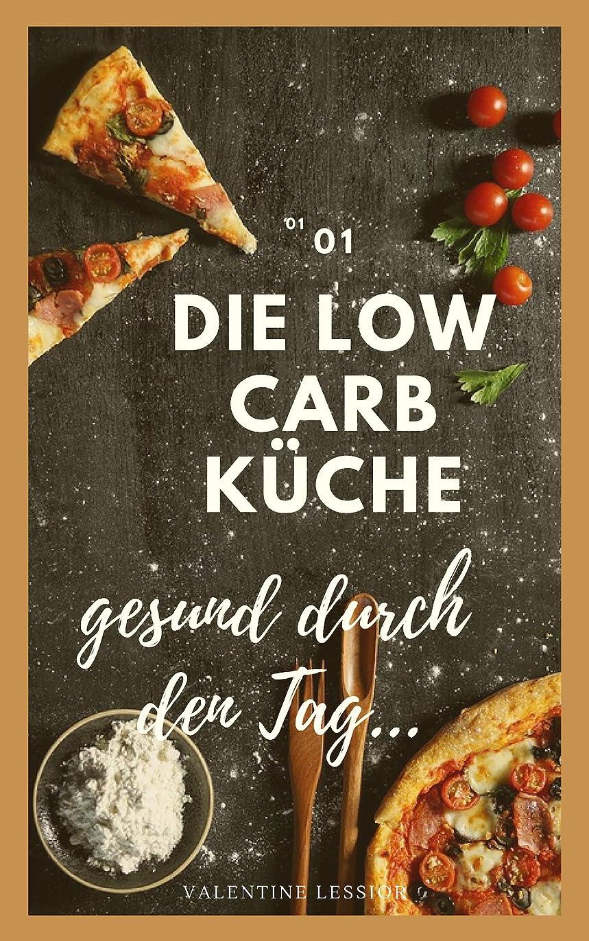 革命的警告する盗難Low Carb: Gesund durch den Alltag mit leckeren Rezepten und einem positiven Mindset (German Edition)
