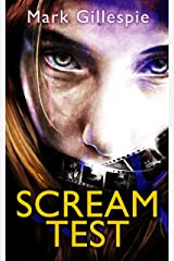 Scream Test: An unforgettable and gripping psychological thriller Kindle Edition