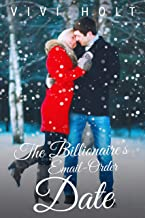 The Billionaire's Email-Order Date: A Christmas Romance (Email-Order Romance Book 1)
