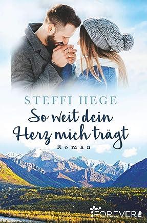 So weit dein Herz mich trägt: Roman (German Edition)