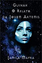 GUINAH. O relato da Jovem Artemis