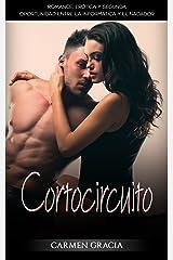 Cortocircuito: Romance, Erótica y Segunda Oportunidad entre la Informática y el Nadador (Novela Romántica y Erótica en Español) Versión Kindle